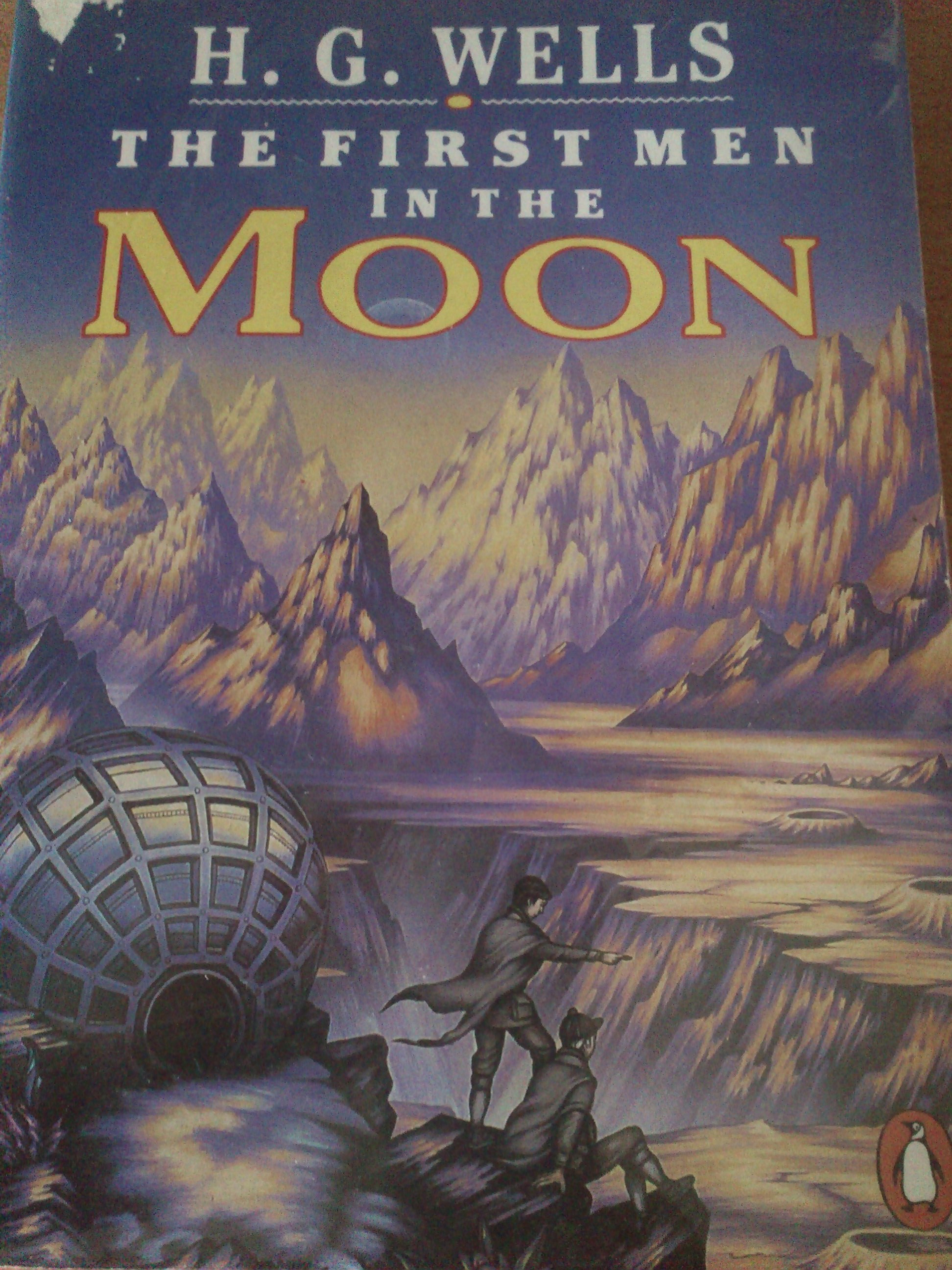The First Men in the Moon by H G Wells